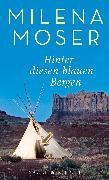 Cover-Bild zu Hinter diesen blauen Bergen (eBook) von Moser, Milena