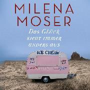 Cover-Bild zu Das Glück sieht immer anders aus (Audio Download) von Moser, Milena