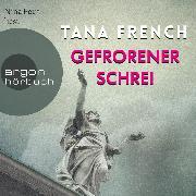 Cover-Bild zu Gefrorener Schrei (Gekürzte Lesung) (Audio Download) von French, Tana