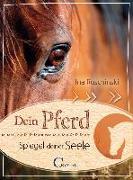 Cover-Bild zu Dein Pferd - Spiegel deiner Seele von Ruschinski, Ina