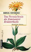 Cover-Bild zu Das Vermächtnis des Konstanzer Kräuterbuchs von Rothmund, Marcel