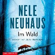 Cover-Bild zu Im Wald (Ein Bodenstein-Kirchhoff-Krimi 8) (Audio Download) von Neuhaus, Nele