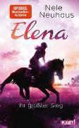 Cover-Bild zu Elena - Ein Leben für Pferde 5: Ihr größter Sieg von Neuhaus, Nele