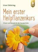 Cover-Bild zu Mein erster Heilpflanzen-Kurs von Bühring, Ursel
