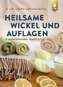 Cover-Bild zu Heilsame Wickel und Auflagen von Bächle-Helde, Bernadette