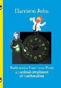 Cover-Bild zu Radioactive Luminous Paint - a cardinal derailment of watchmaking (eBook) von John, Harrison