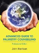 Cover-Bild zu Advanced Guide to Palmistry Counselling (eBook) von Harrison, John