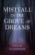 Cover-Bild zu Mistfall in the Grove of Dreams (eBook) von Harrison, Paul R.