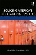Cover-Bild zu Policing America's Educational Systems (eBook) von Watts, John Harrison (Hrsg.)