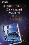 Cover-Bild zu Die Centauri-Maschine (eBook) von Harrison, M. John