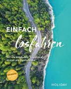 Cover-Bild zu HOLIDAY Reisebuch: Einfach losfahren - neue Roadtrips vor der Haustür von Berger, Daniel