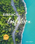 Cover-Bild zu HOLIDAY Reisebuch: Einfach losfahren - neue Roadtrips vor der Haustür (eBook) von Berger, Daniel