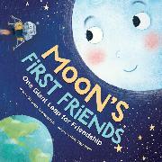 Cover-Bild zu Moon's First Friends - One Giant Leap for Friendship (Unabridged) (Audio Download) von Hill, Susanna Leonard