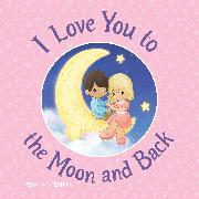 Cover-Bild zu I Love You to the Moon and Back von Moments, Precious
