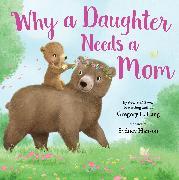 Cover-Bild zu Why a Daughter Needs a Mom von Lang, Gregory E.