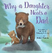 Cover-Bild zu Why a Daughter Needs a Dad von Lang, Gregory E.