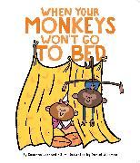 Cover-Bild zu When Your Monkeys Won't Go to Bed von Hill, Susanna Leonard