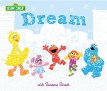 Cover-Bild zu Dream: With Sesame Street von Sesame Workshop