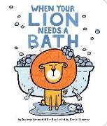 Cover-Bild zu When Your Lion Needs a Bath von Hill, Susanna Leonard