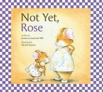 Cover-Bild zu Not Yet, Rose von Hill, Susanna Leonard