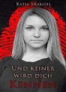 Cover-Bild zu Und keiner wird dich kennen (eBook) von Brandis, Katja