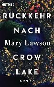 Cover-Bild zu Rückkehr nach Crow Lake (eBook) von Lawson, Mary
