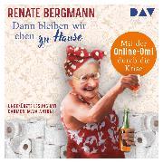Cover-Bild zu Dann bleiben wir eben zu Hause! Mit der Online-Omi durch die Krise (Audio Download) von Bergmann, Renate
