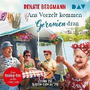 Cover-Bild zu Ans Vorzelt kommen Geranien dran. Die Online-Omi geht campen (Audio Download) von Bergmann, Renate