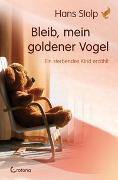 Cover-Bild zu Bleib, mein goldener Vogel von Stolp, Hans