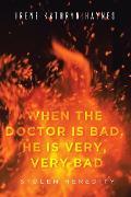 Cover-Bild zu When the Doctor is Bad, He is Very, Very Bad (eBook) von Kathryn Haynes, Irene