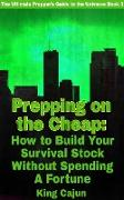 Cover-Bild zu Prepping on the Cheap - How to Build Your Survival Stock Without Spending a Fortune (The Ultimate Preppers' Guide to the Galaxy, #3) (eBook) von Haynes, William
