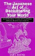 Cover-Bild zu The Japanese Art of Decluttering Your World (eBook) von Haynes, Dub C.