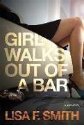 Cover-Bild zu Girl Walks Out of a Bar (eBook) von Smith, Lisa F.