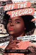 Off the Record. Unsere Worte sind unsere Macht (eBook) von Garrett, Camryn