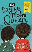 Cover-Bild zu The Day We Met The Queen von Rauf, Onjali Q.