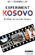 Cover-Bild zu Experiment Kosovo (eBook) von Hofbauer, Hannes