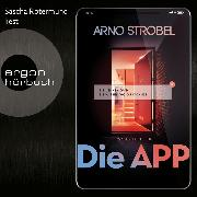 Cover-Bild zu Die APP - Sie kennen dich. Sie wissen, wo du wohnst. (Gekürzte Lesefassung) (Audio Download) von Strobel, Arno