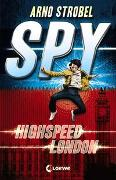 Cover-Bild zu SPY (Band 1) - Highspeed London von Strobel, Arno