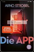 Cover-Bild zu Die App - Sie kennen dich. Sie wissen, wo du wohnst von Strobel, Arno