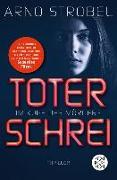 Cover-Bild zu Im Kopf des Mörders - Toter Schrei (eBook) von Strobel, Arno