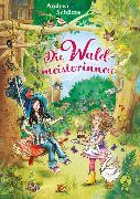 Cover-Bild zu Die Waldmeisterinnen von Schütze, Andrea