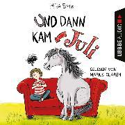 Cover-Bild zu Und dann kam Juli (Ungekürzt) (Audio Download) von Eimer, Petra