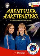 Cover-Bild zu Abenteuer Raketenstart von Thiele-Eich, Insa