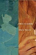Cover-Bild zu Two Friends von Moravia, Alberto