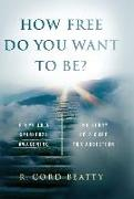 Cover-Bild zu How Free Do You Want To Be? von Beatty, Robert Cord
