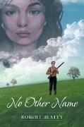Cover-Bild zu No Other Name von Beatty, Robert