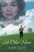 Cover-Bild zu No Other Name (eBook) von Beatty, Robert
