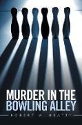 Cover-Bild zu Murder in the Bowling Alley von Beatty, Robert M.