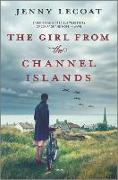 Cover-Bild zu The Girl from the Channel Islands: A WWII Novel von Lecoat, Jenny