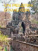 Cover-Bild zu UN PELERIN D'ANGKOR (eBook) von Loti, Pierre
